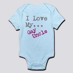 I Love My...Gay Uncle Body Suit
