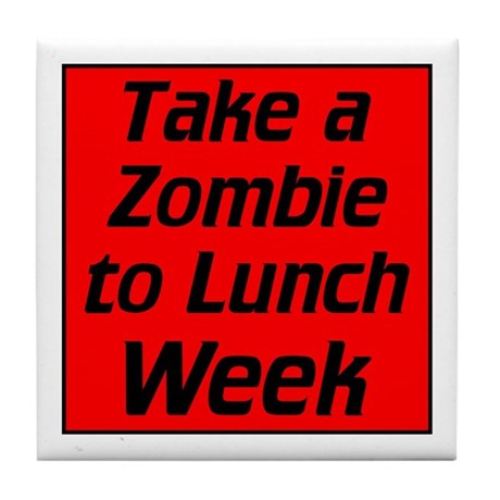 Take a zombie to lunch Tile Coaster