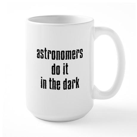 Astronomers Do It... Large Mug