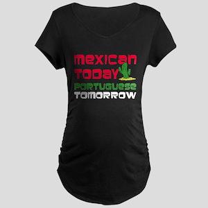 Mexican Portuguese Tomorrow Maternity Dark T-Shirt