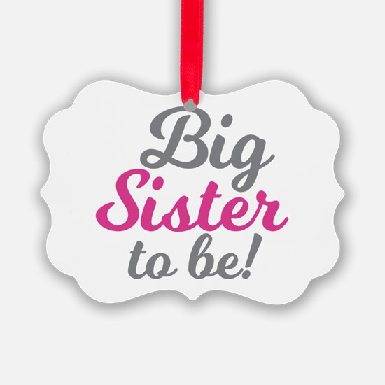 Big Sister to be Ornament