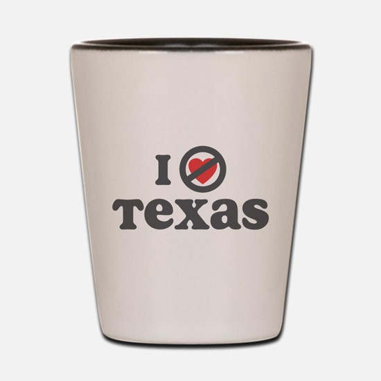 Don't Heart Texas Shot Glass