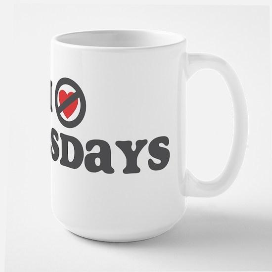 Don't Heart Tuesdays Large Mug