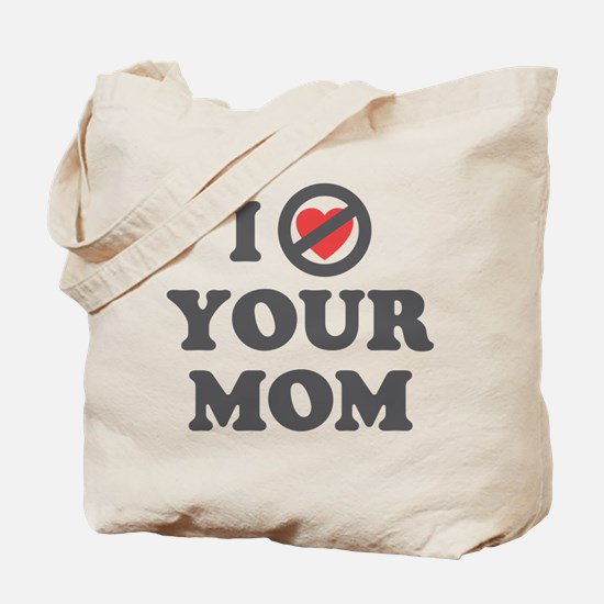 Don't Heart Your Mom Tote Bag