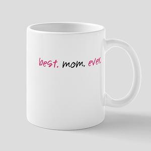 Best.Mom.Ever. Mug