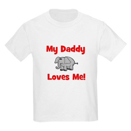 My Daddy Loves Me! w/elephant Kids T-Shirt