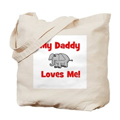 My Daddy Loves Me! w/elephant Tote Bag