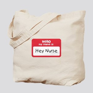Hey Nurse Tote Bag