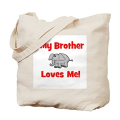 My Brother Loves Me! w/elepha Tote Bag