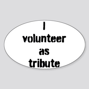 I volunteer as tribute large oval sticker