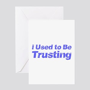 I Used to Be Trusting Greeting Card