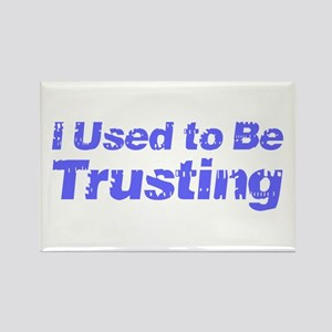 I Used to Be Trusting Rectangle Magnet