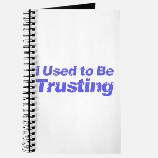 I Used to Be Trusting Journal