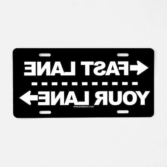 Fast Lane-Your Lane BLACK Aluminum License Plate