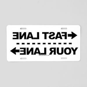 Fast Lane-Your Lane WHITE Aluminum License Plate