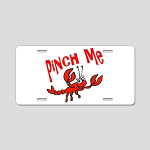 Pinch Me Aluminum License Plate