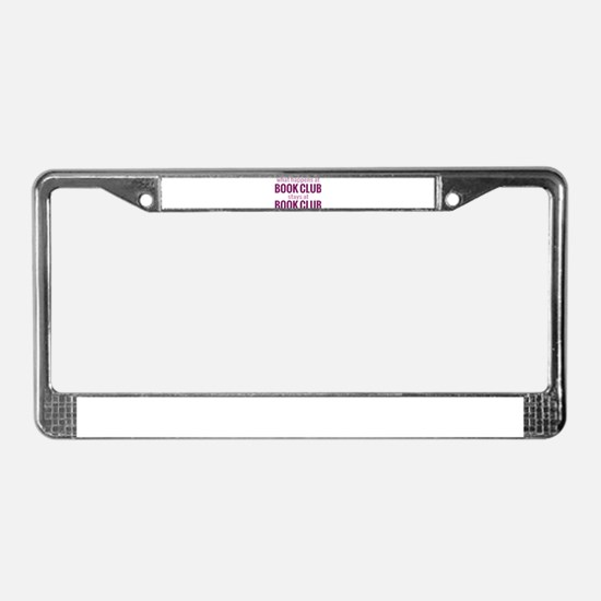 What Happens at Book Club License Plate Frame