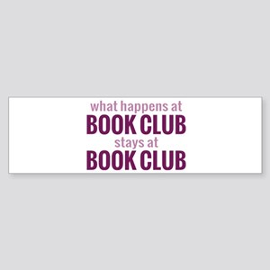 What Happens at Book Club Sticker (Bumper)