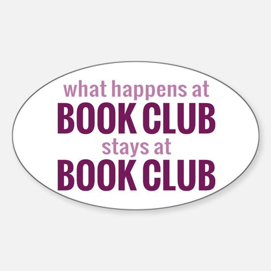 What Happens at Book Club Sticker (Oval)