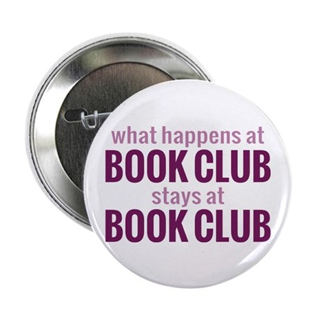 """What Happens at Book Club 2.25"""" Button (10 pack)"""