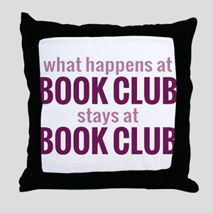 What Happens at Book Club Throw Pillow