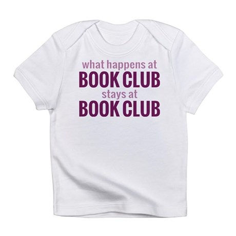 What Happens at Book Club Infant T-Shirt