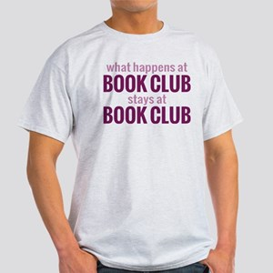 What Happens at Book Club Light T-Shirt