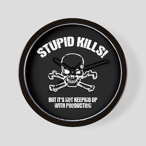 Stupid Kills Wall Clock
