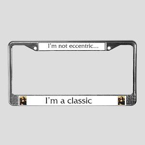 I'm Not Eccentric... License Plate Frame