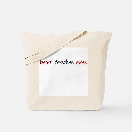Best.Teacher.Ever. Tote Bag