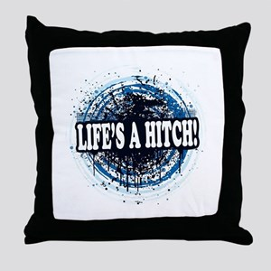 Life's a hitch! Throw Pillow