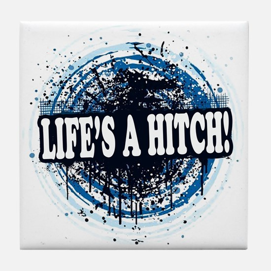 Life's a hitch! Tile Coaster