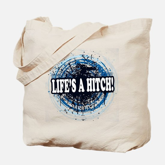 Life's a hitch! Tote Bag