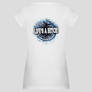 Life's a hitch! Maternity T-Shirt