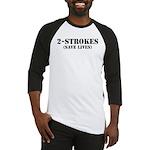 2-Strokes (Save Lives) - Baseball Jersey