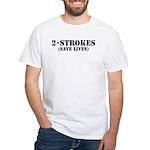 2-Strokes (Save Lives) - White T-Shirt