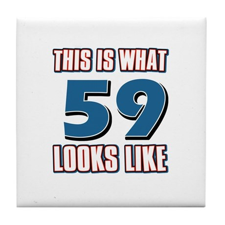 Cool 59 year old birthday designs Tile Coaster