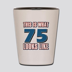 Cool 75 year old birthday designs Shot Glass
