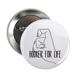 """Hooker For Life 2.25"""" Button"""