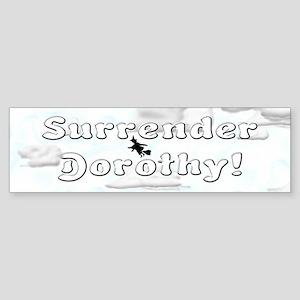 """Surrender Dorothy"" Bumper Sticker"