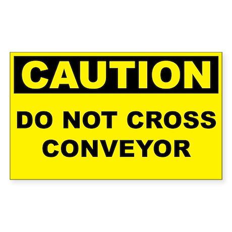 Caution Do Not Cross Conveyor