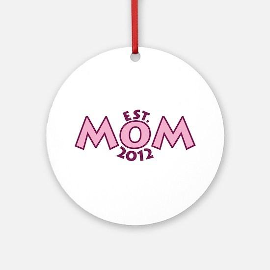 New Mom Est 2012 Ornament (Round)