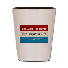 Bin Laden Dead, Auto Industry Alive Shot Glass