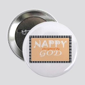 Nappy Designed by God Button