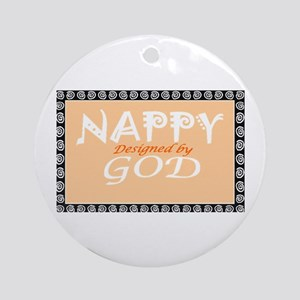 Nappy Designed by God Ornament (Round)