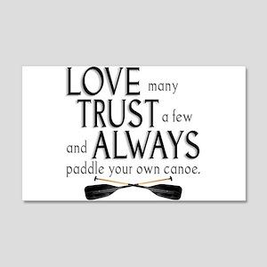 Love Many, Trust a Few 22x14 Wall Peel