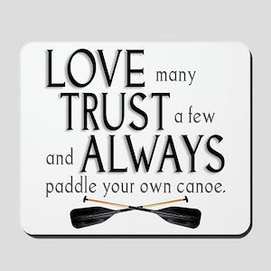 Love Many, Trust a Few Mousepad
