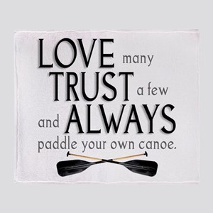 Love Many, Trust a Few Throw Blanket