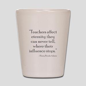 Teacher Eternity Shot Glass
