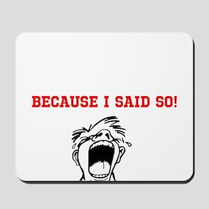 Because I Said So! Mousepad